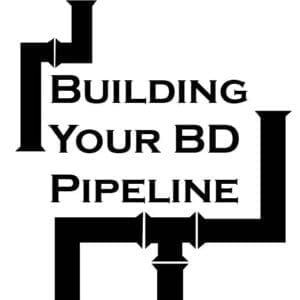 Building Your BD Pipeline